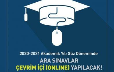 2020 - 2021 Güz Dönemi Arasınavları Online Yapılacak